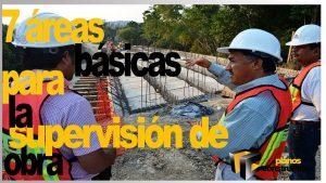 7-areas-basicas-para-la-supervision-en-la-construccion