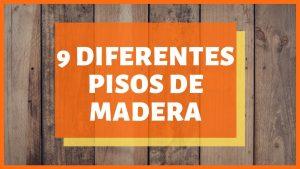 9-Diferentes-Pisos-de-Madera-para-tu-casa-oficina-o-apartamento