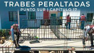 ARMADO-DE-TRABES-PERALTADAS-CASA-EN-PUNTO-SUR-CAPITULO-17