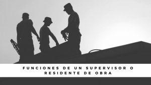 Funciones-de-un-Supervisor-o-Residente-de-Obra