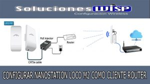 CONFIGURAR-NANOSTATION-LOCO-M2-MODO-ROUTER-CLIENTE