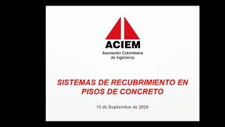 Conferencia-ACIEM-Sistemas-de-Recubrimiento-para-la-Proteccion-de-Pisos-de-Concreto