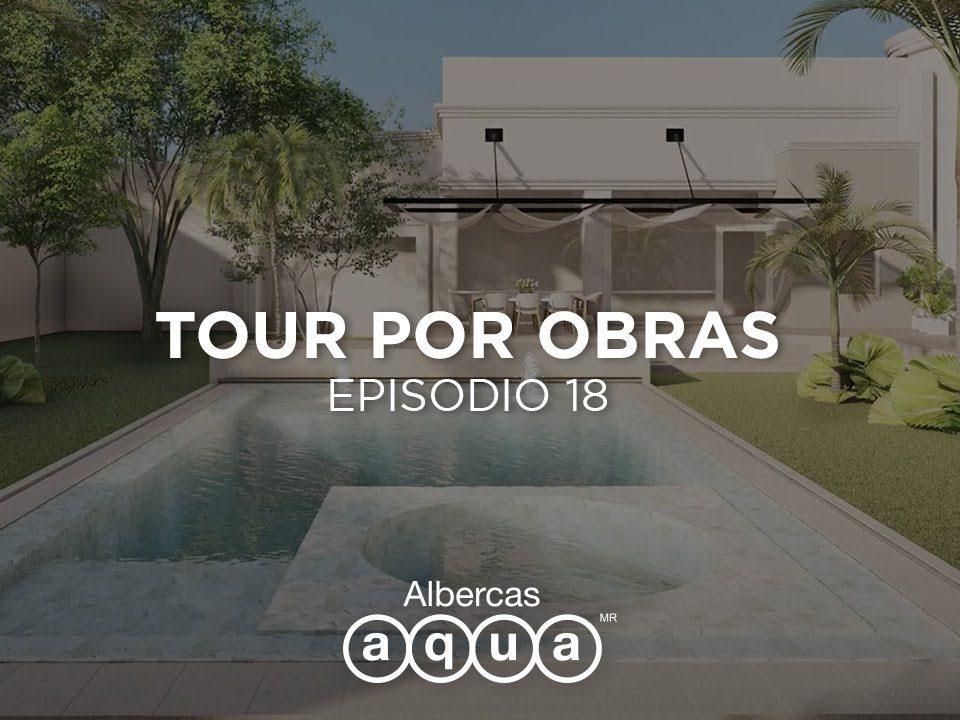 Construccion-de-albercas-Tour-por-obras-EP18-Albercas-Aqua