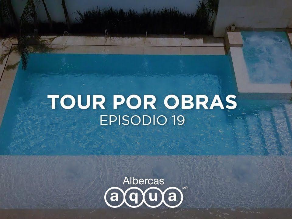 Construccion-de-albercas-Tour-por-obras-EP19-Albercas-Aqua