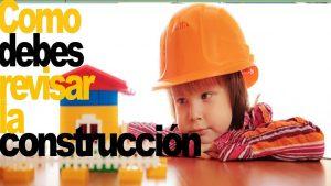 Que-debes-revisar-en-una-obra-o-construccion