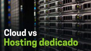 Servidores-cloud-o-en-la-nube-vs.-Hosting-dedicado